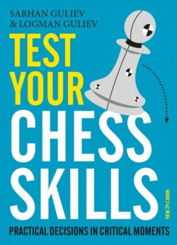 Carte, Test your Chess Skills- Logman Guliev, Sarhan Guliev de la Chess Events Srl