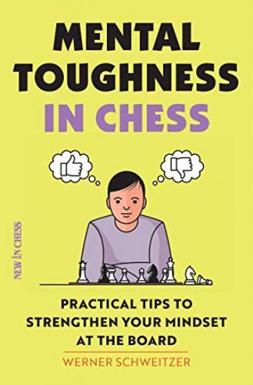 Carte, Mental Toughness in Chess - Werner Schweitzer de la Chess Events Srl