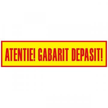 Placa Atentie! Gabarit Depasit! suport aluminiu